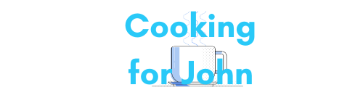 Cooking For John
